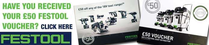 Have you received your £50 Festool Voucher?