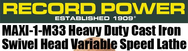 Record Power MAXI-1-M33 Heavy Duty Lathe