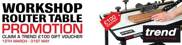 Trend Workshop Router Table Promotion - Claim a £100 voucher - Click here for details